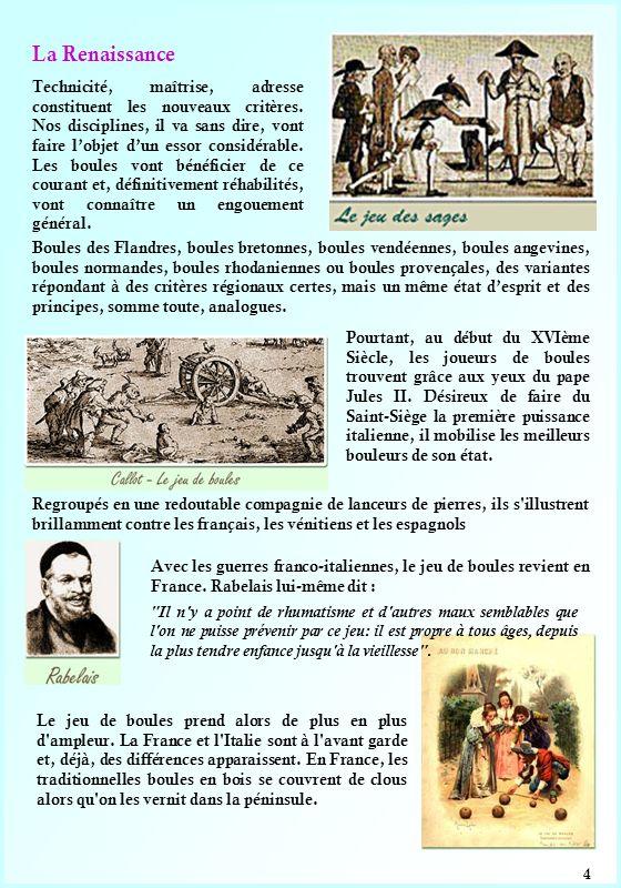 5 Les Temps modernes On jouait aux boules sous la révolution, on continuera à jouer aux boules sous lempire.