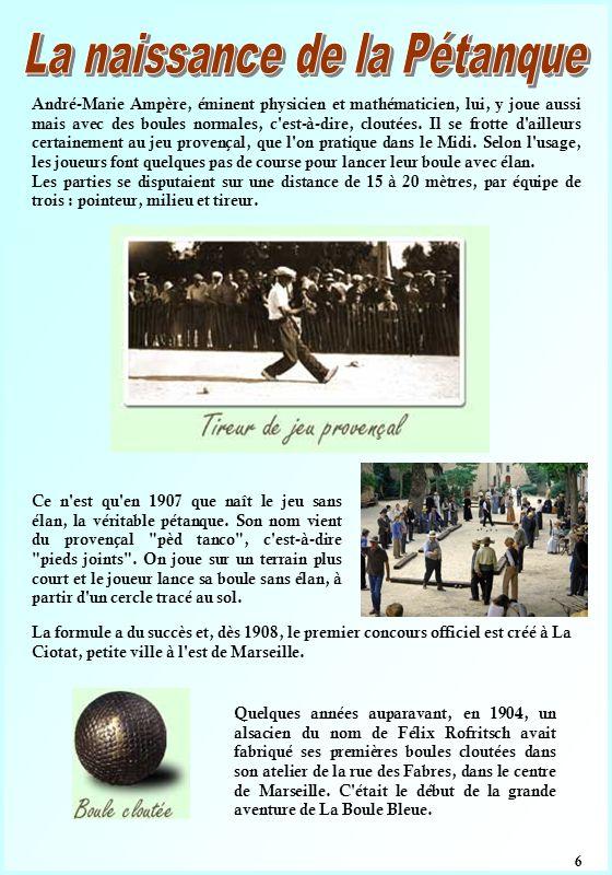 6 André-Marie Ampère, éminent physicien et mathématicien, lui, y joue aussi mais avec des boules normales, c est-à-dire, cloutées.