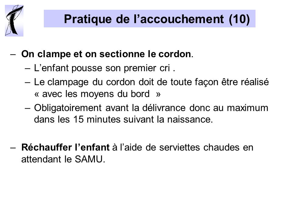 Pratique de laccouchement (10) –On clampe et on sectionne le cordon.