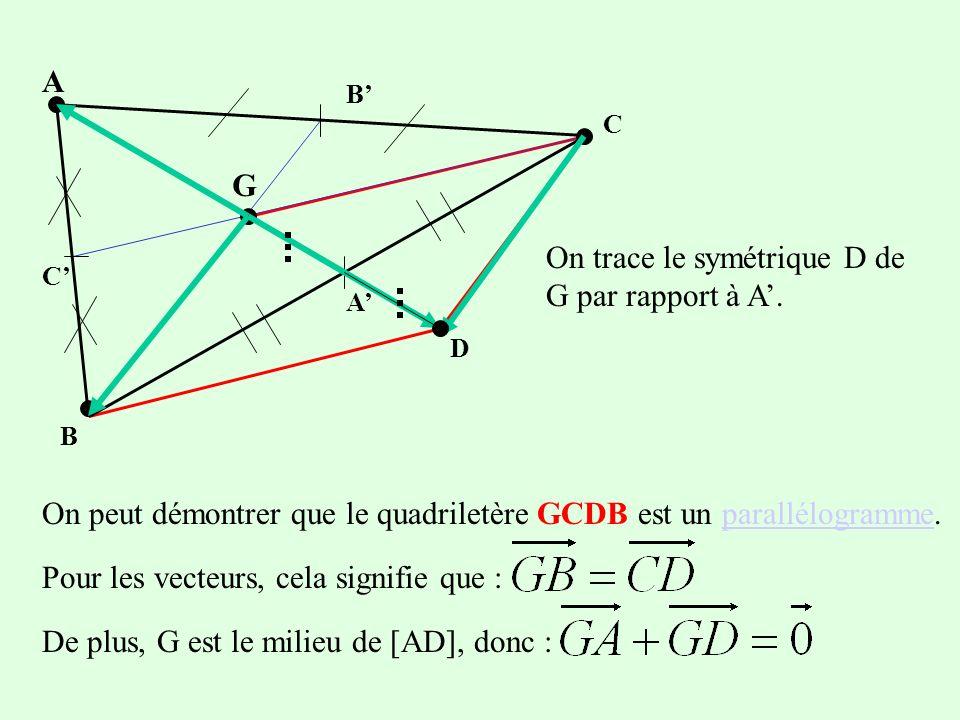 On trace le symétrique D de G par rapport à A.