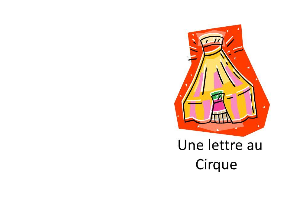 Chèr cirque, Sil vous plaît, je veux un animal pour chez moi.