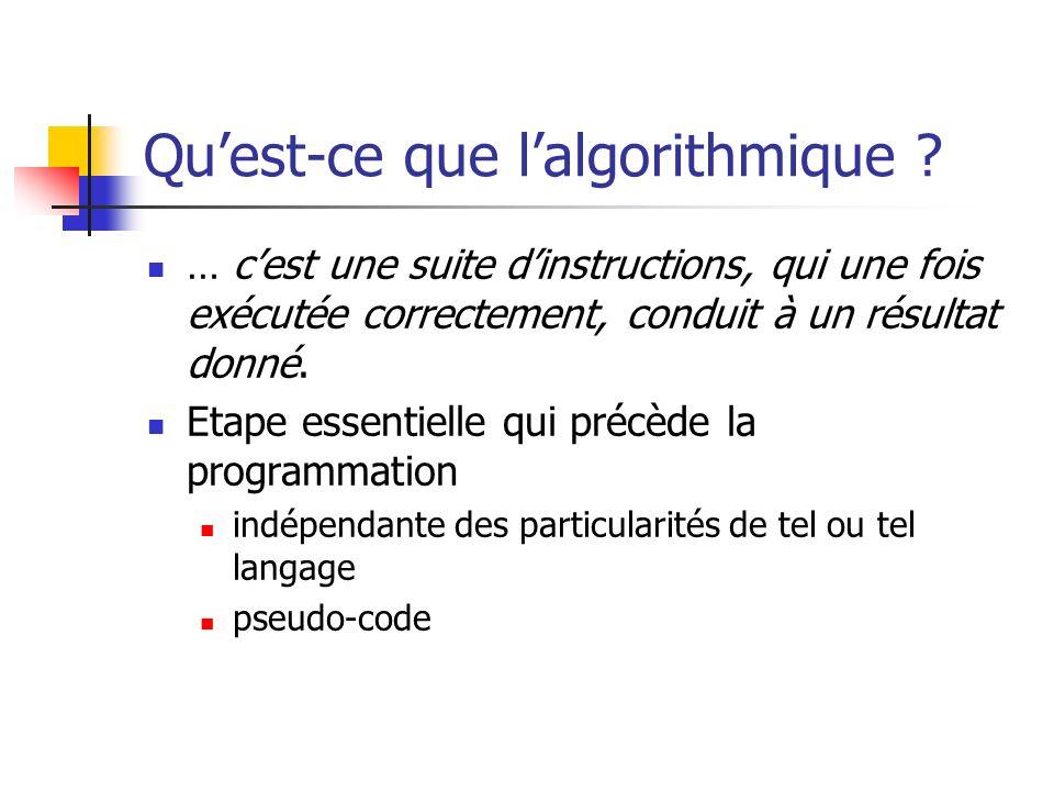 Tri à bulles : algorithme Procédure TriBulle(ES A : Tableau de T, n : Entier) Variable desordre : Booléen, i : Entier, temp : T desordre vrai Tantque desordre desordre faux Pour i 1 à n-1 Si A[i] > A[i+1] Alors temp A[i] A[i] A[i+1] A[i+1] temp desordre vrai FinSi FinPour FinTantQue FinProcédure