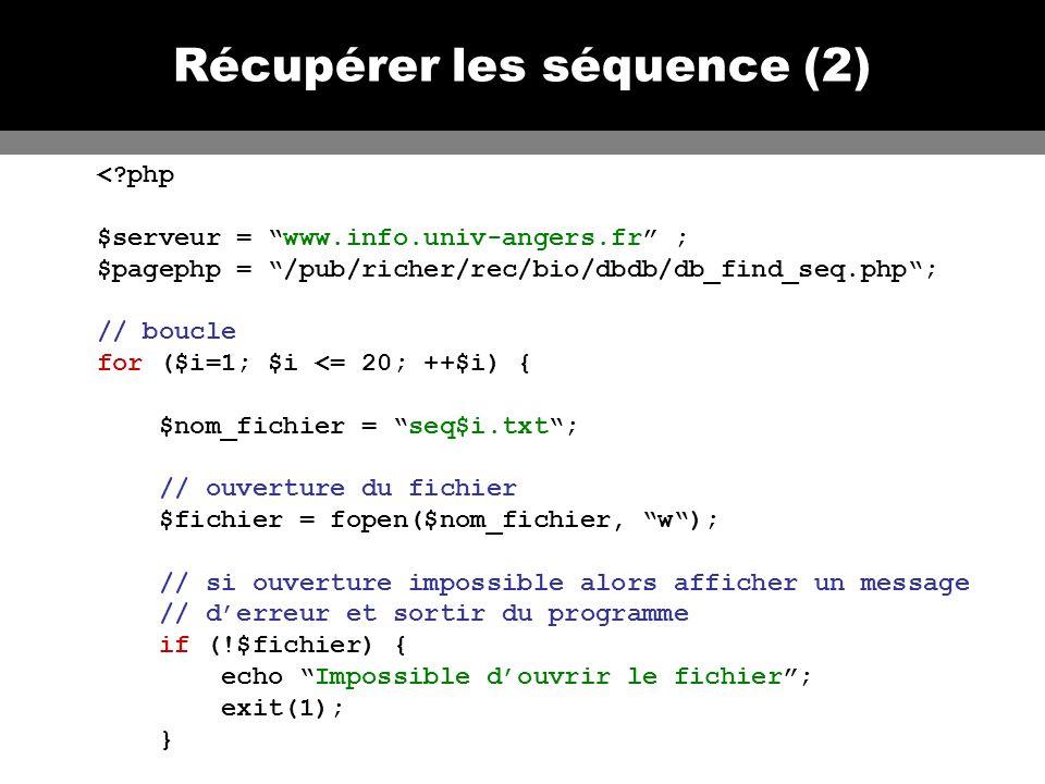 Récupérer les séquence (3) // accès au serveur // ouverture de la page pour récupérer les données $url = fopen($serveur.