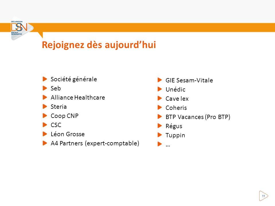 Rejoignez dès aujourdhui 11 Société générale Seb Alliance Healthcare Steria Coop CNP CSC Léon Grosse A4 Partners (expert-comptable) GIE Sesam-Vitale U