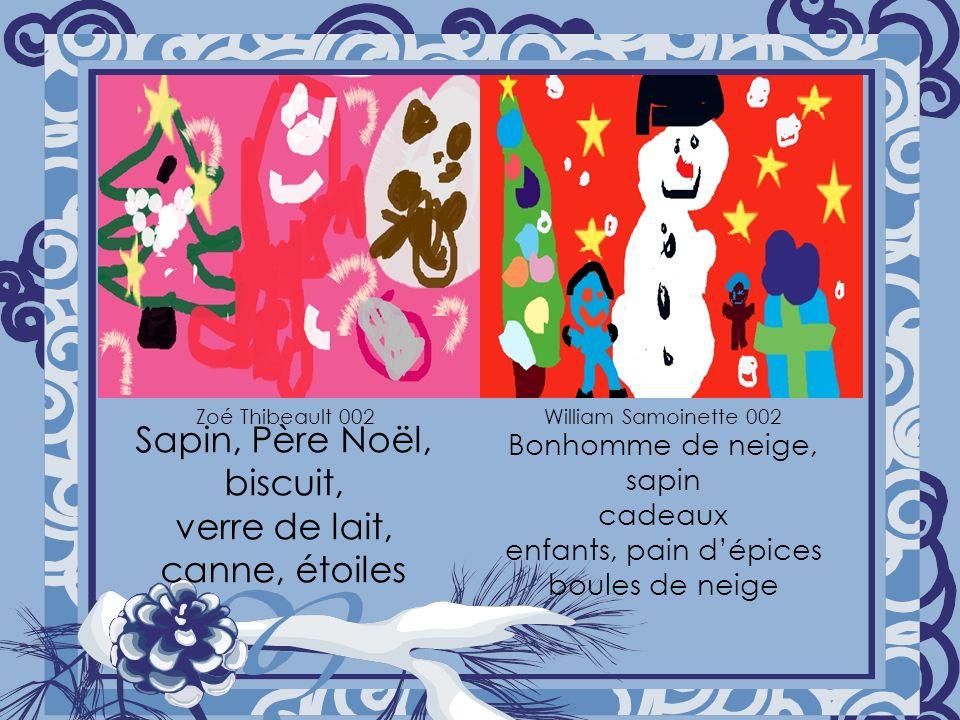 Sapin, Père Noël, biscuit, verre de lait, canne, étoiles Bonhomme de neige, sapin cadeaux enfants, pain dépices boules de neige Zoé Thibeault 002William Samoinette 002