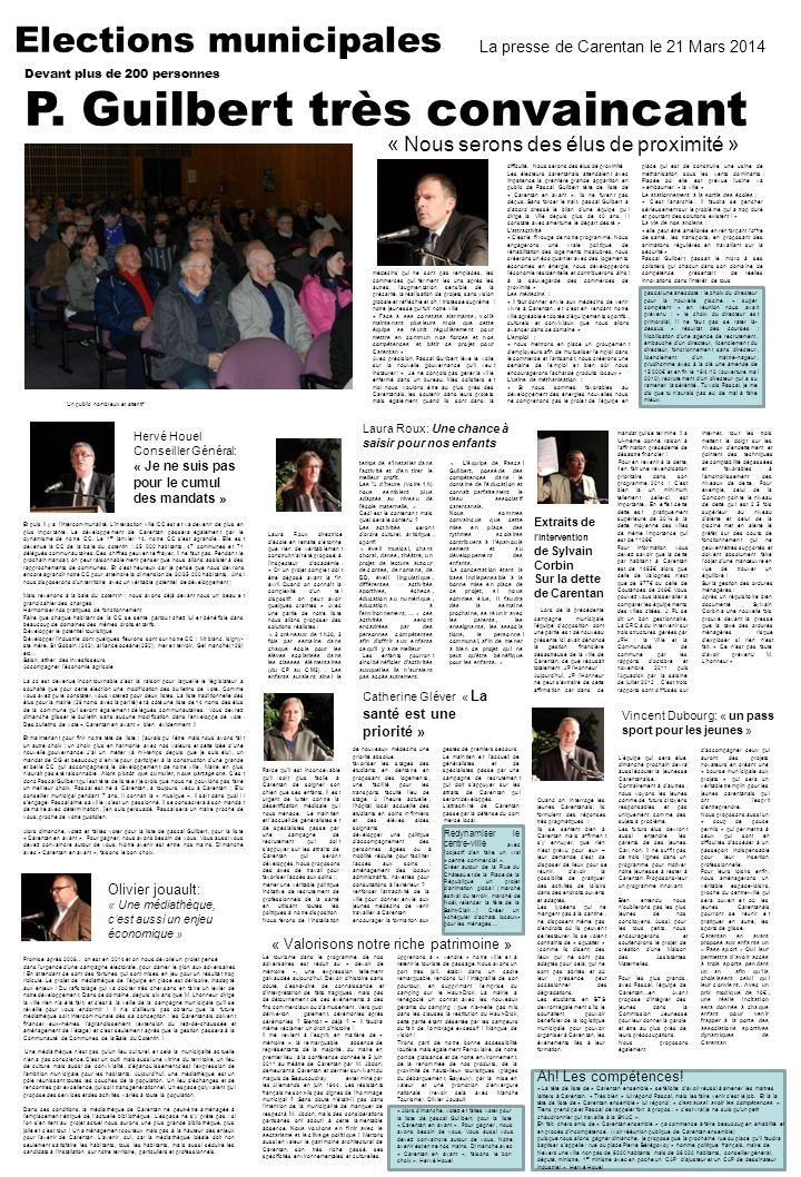 Elections municipales La presse de Carentan le 21 Mars 2014 Devant plus de 200 personnes P. Guilbert très convaincant De nouvelles ambitions pour Care