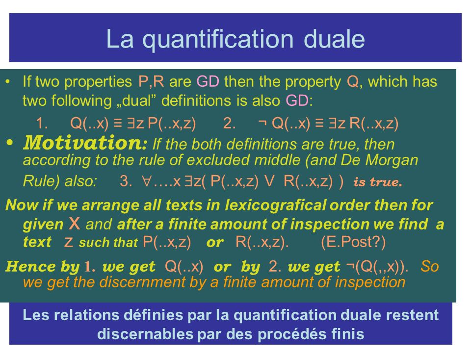La quantification duale If two properties P,R are GD then the property Q, which has two following dual definitions is also GD: 1.