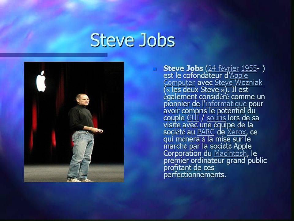 Steve Jobs n Steve Jobs (24 f é vrier 1955- ) est le cofondateur d Apple Computer avec Steve Wozniak ( « les deux Steve » ).