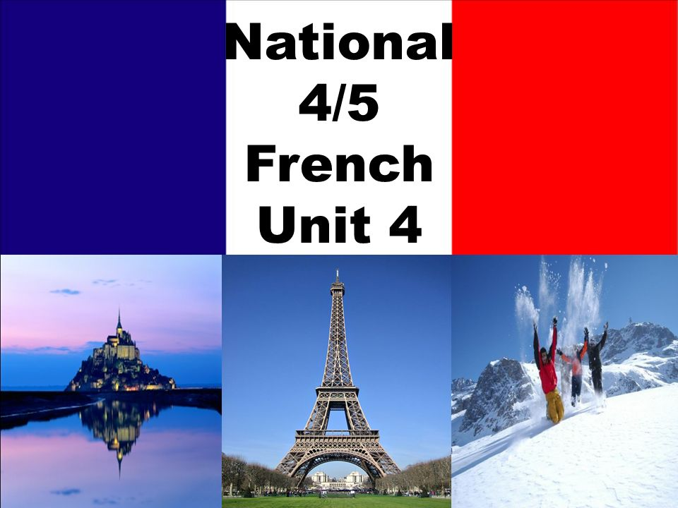 National 4/5 French Unit 4