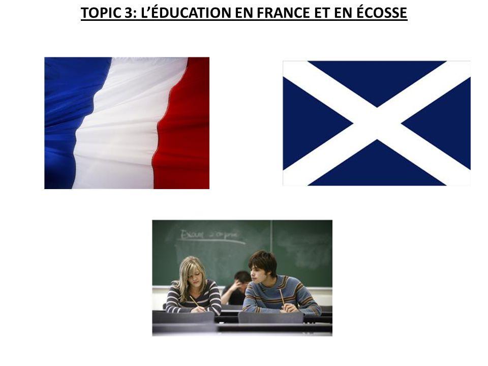 TOPIC 3: LÉDUCATION EN FRANCE ET EN ÉCOSSE