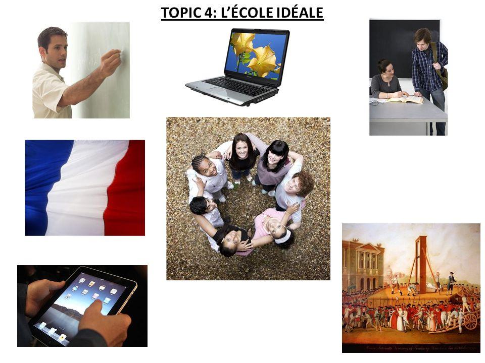 TOPIC 4: LÉCOLE IDÉALE