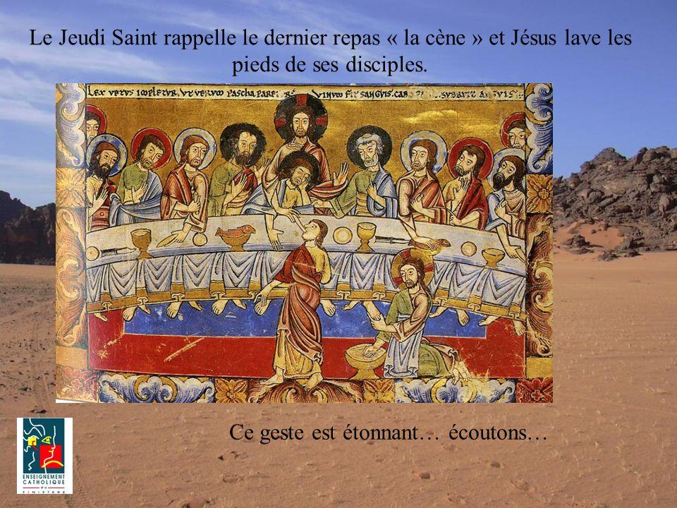 Le Jeudi Saint rappelle le dernier repas « la cène » et Jésus lave les pieds de ses disciples. Ce geste est étonnant… écoutons…