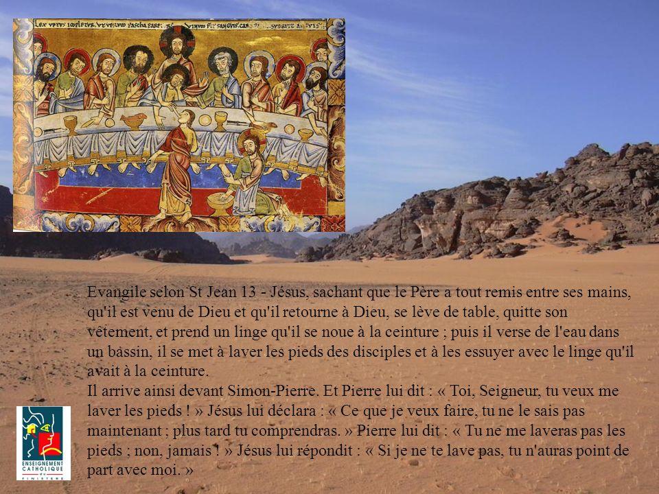 Evangile selon St Jean 13 - Jésus, sachant que le Père a tout remis entre ses mains, qu'il est venu de Dieu et qu'il retourne à Dieu, se lève de table