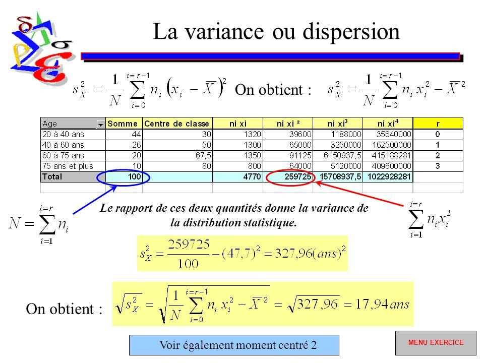 La variance ou dispersion Le rapport de ces deux quantités donne la variance de la distribution statistique.