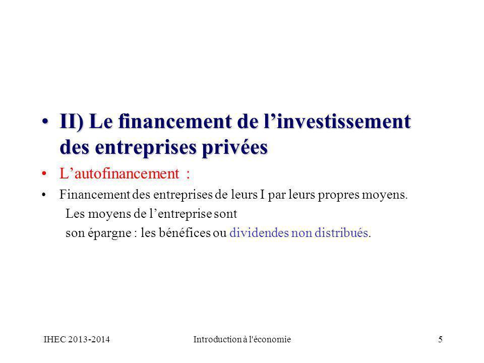 II) Le financement de linvestissement des entreprises privéesII) Le financement de linvestissement des entreprises privées Lautofinancement : Financem