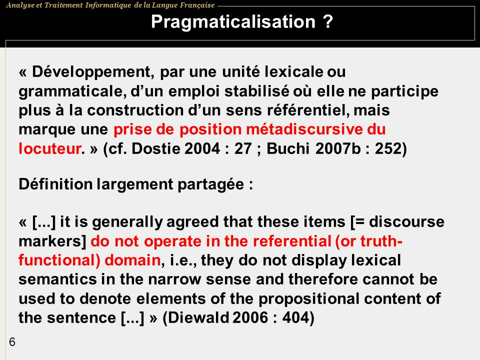 Analyse et Traitement Informatique de la Langue Française 17 Modèle quadriphasé de la grammaticalisation Heine 2002 : I.