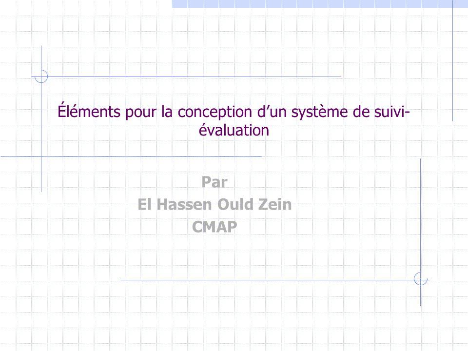 Éléments pour la conception dun système de suivi- évaluation Par El Hassen Ould Zein CMAP