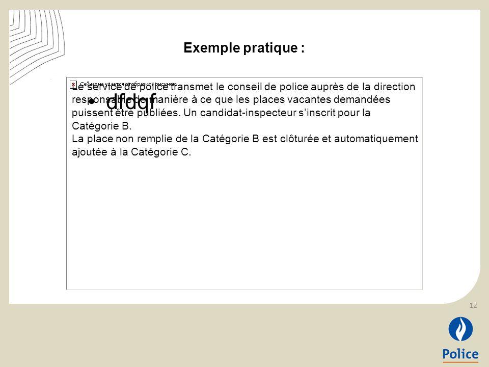 dfdqf Le service de police transmet le conseil de police auprès de la direction responsable de manière à ce que les places vacantes demandées puissent être publiées.
