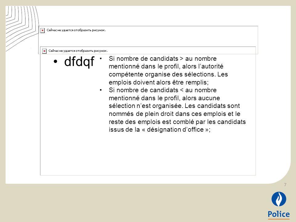 dfdqf Si nombre de candidats > au nombre mentionné dans le profil, alors lautorité compétente organise des sélections. Les emplois doivent alors être