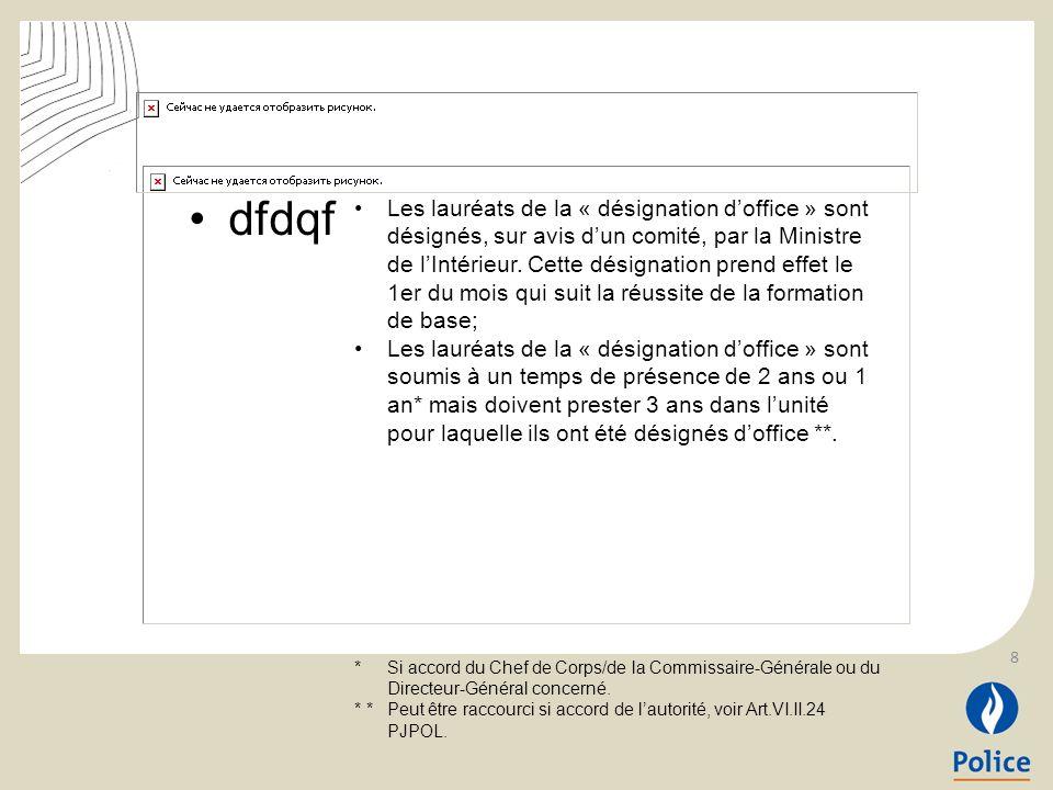 dfdqf Les lauréats de la « désignation doffice » sont désignés, sur avis dun comité, par la Ministre de lIntérieur. Cette désignation prend effet le 1