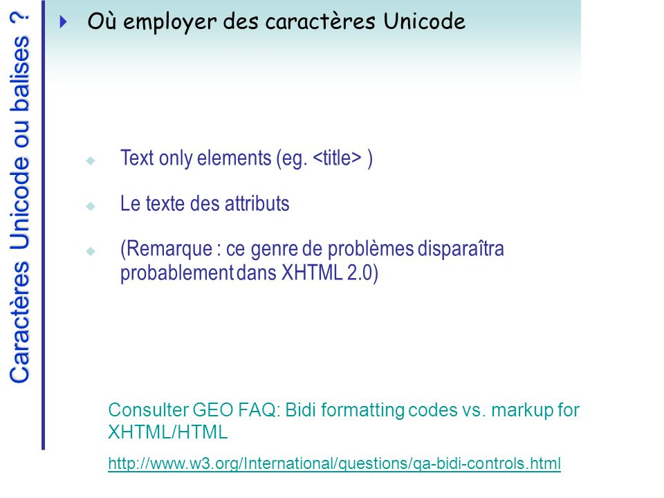 Caractères Unicode ou balises .