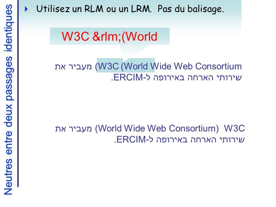 W3C (World Neutres entre deux passages identiques Utilisez un RLM ou un LRM.