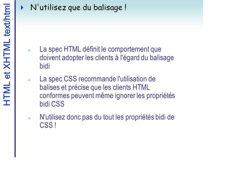 HTML et XHTML text/html N utilisez que du balisage .