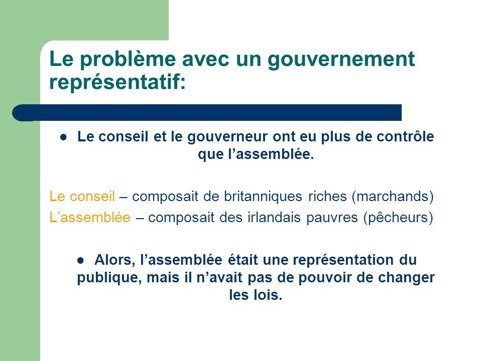 Le problème avec un gouvernement représentatif: Le conseil et le gouverneur ont eu plus de contrôle que lassemblée.