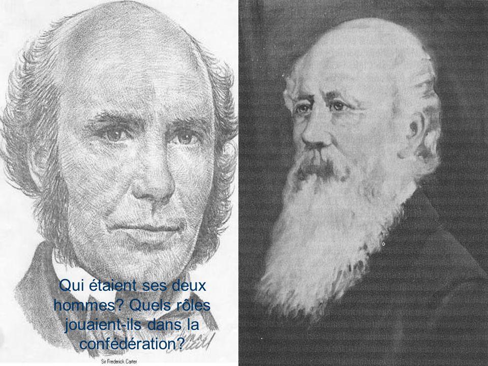 Qui étaient ses deux hommes? Quels rôles jouaient-ils dans la confédération?