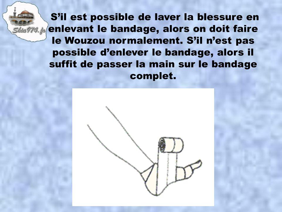Sil est possible de laver la blessure en enlevant le bandage, alors on doit faire le Wouzou normalement. Sil nest pas possible denlever le bandage, al