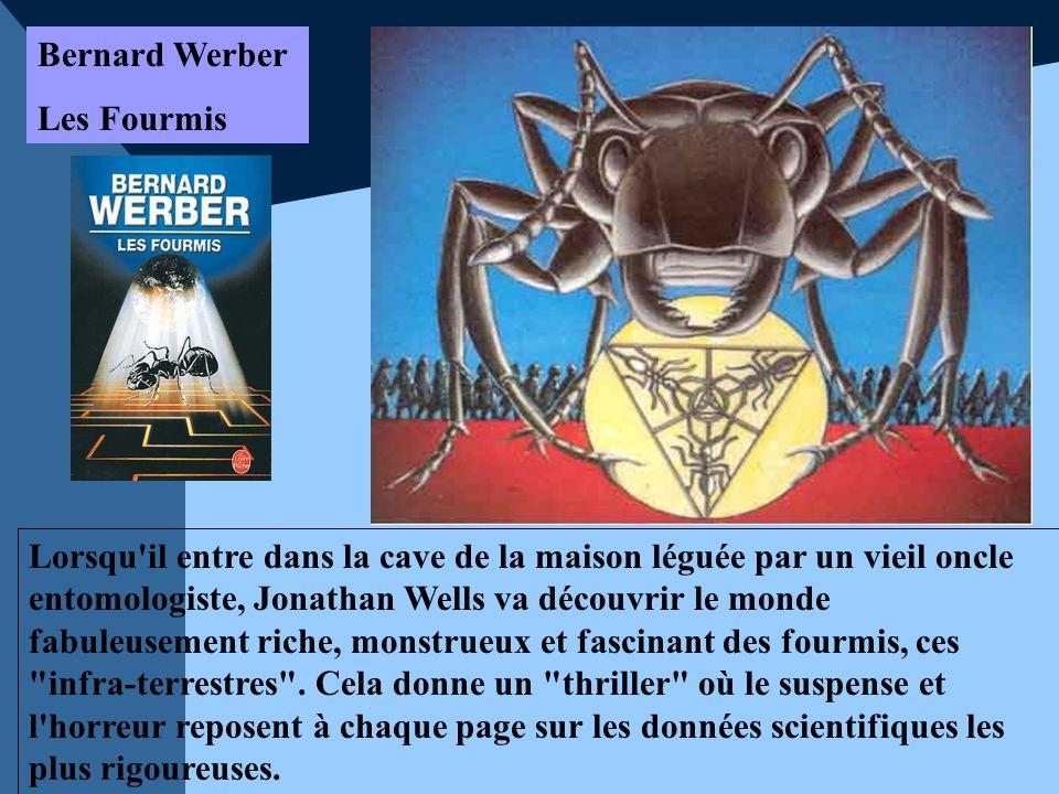 Bernard Werber Les Fourmis Lorsqu'il entre dans la cave de la maison léguée par un vieil oncle entomologiste, Jonathan Wells va découvrir le monde fab