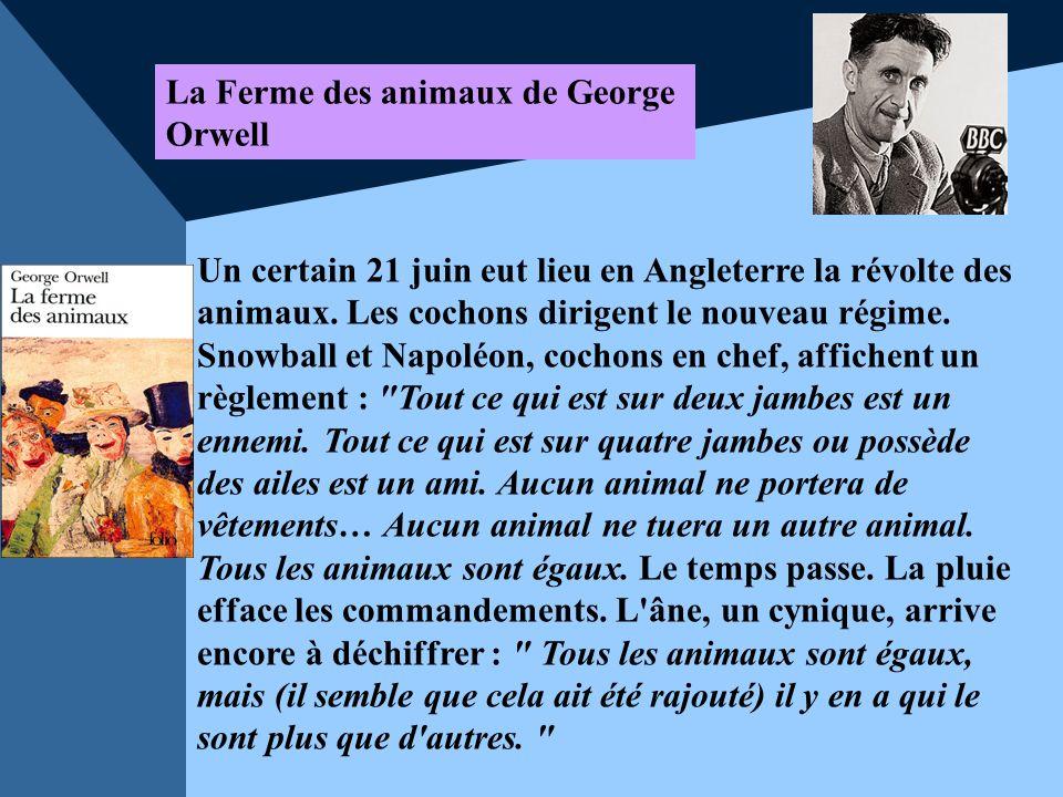 La Ferme des animaux de George Orwell Un certain 21 juin eut lieu en Angleterre la révolte des animaux. Les cochons dirigent le nouveau régime. Snowba