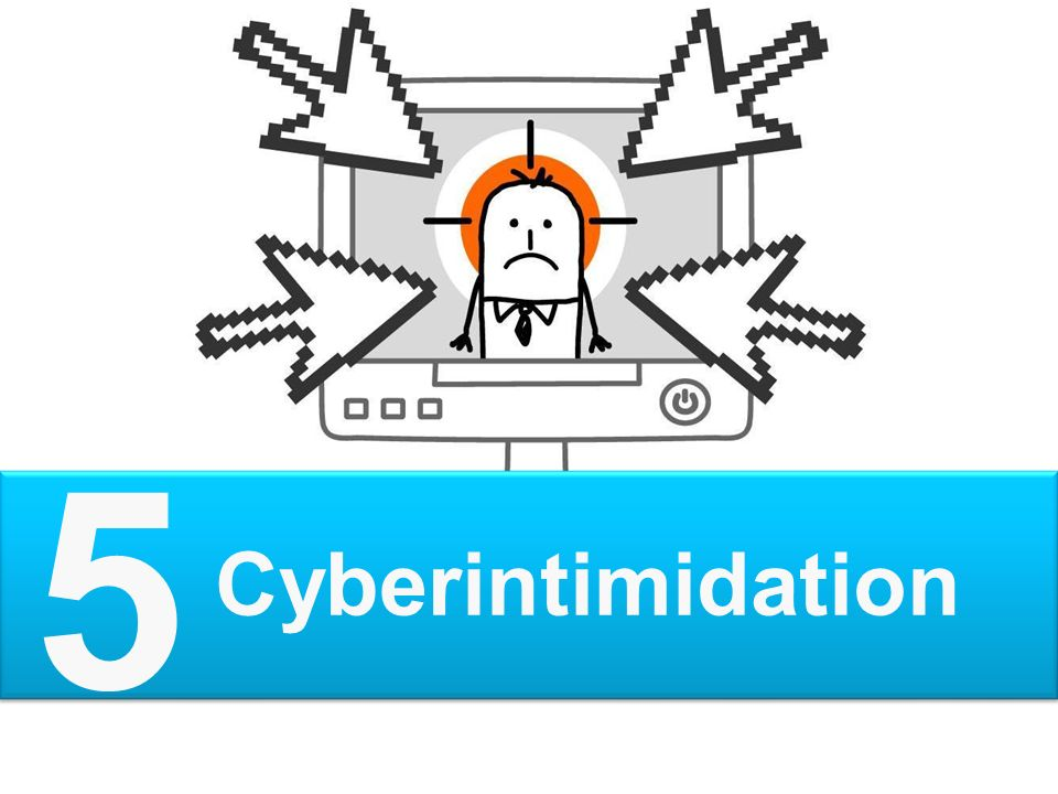 Cyberintimidation 5