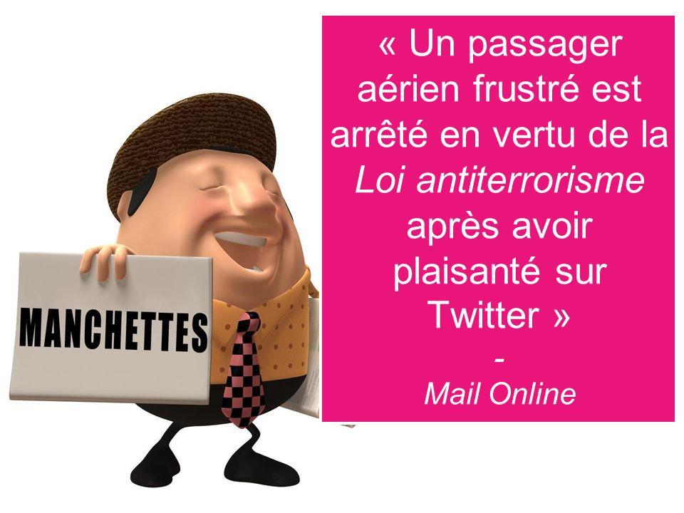 « Un passager aérien frustré est arrêté en vertu de la Loi antiterrorisme après avoir plaisanté sur Twitter » - Mail Online