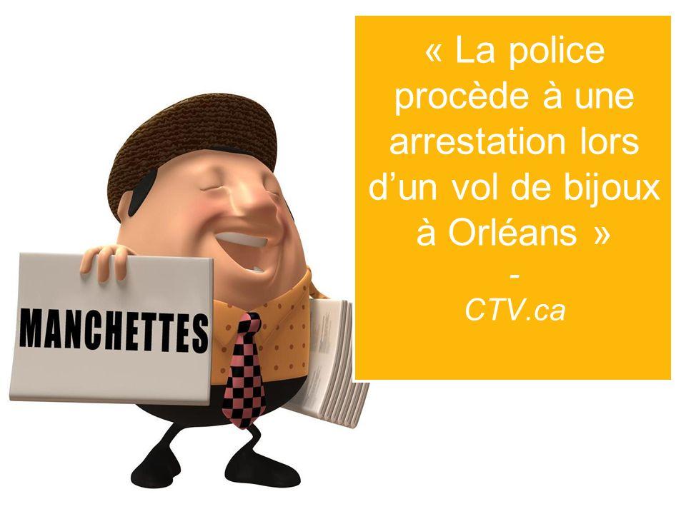 « La police procède à une arrestation lors dun vol de bijoux à Orléans » - CTV.ca
