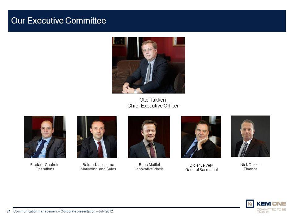 Cliquer pour insérer un titre Arial corps 20 Titre sur deux lignes 21 Communication management – Corporate presentation – July 2012 Our Executive Comm
