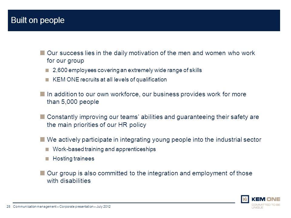 Cliquer pour insérer un titre Arial corps 20 Titre sur deux lignes 28 Communication management – Corporate presentation – July 2012 Built on people Ou