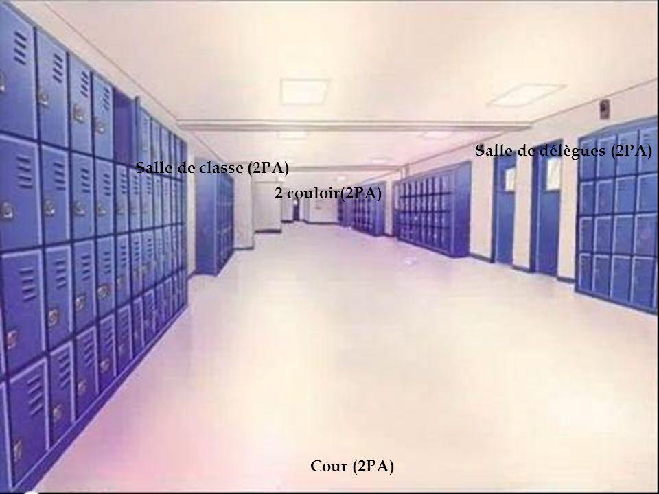Salle de classe (2PA) Salle de délègues (2PA) Cour (2PA) 2 couloir(2PA)