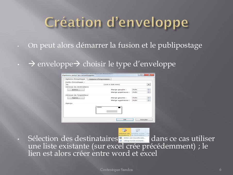 O n peut alors démarrer la fusion et le publipostage enveloppe choisir le type denveloppe Sélection des destinataires dans ce cas utiliser une liste e