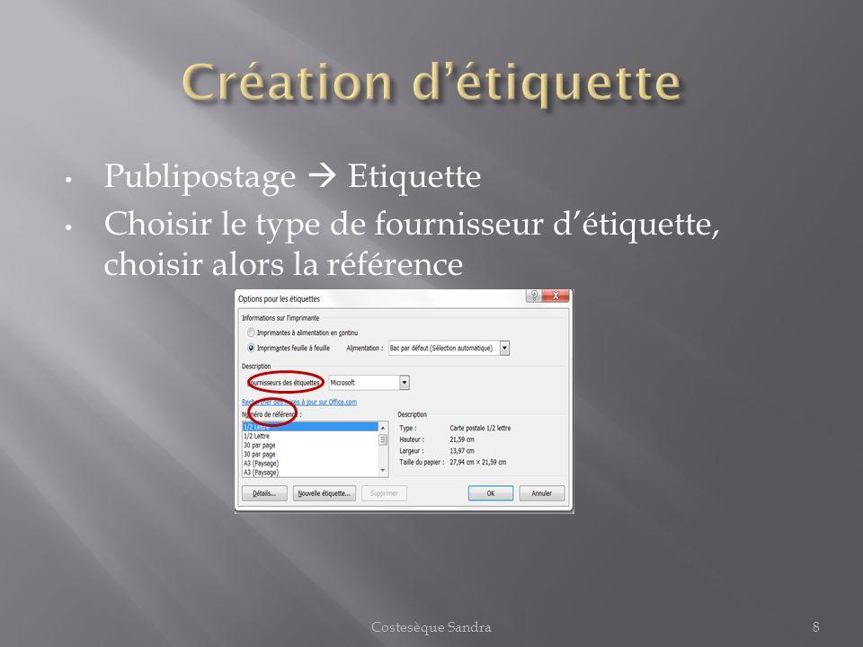Publipostage Etiquette Choisir le type de fournisseur détiquette, choisir alors la référence Costesèque Sandra8