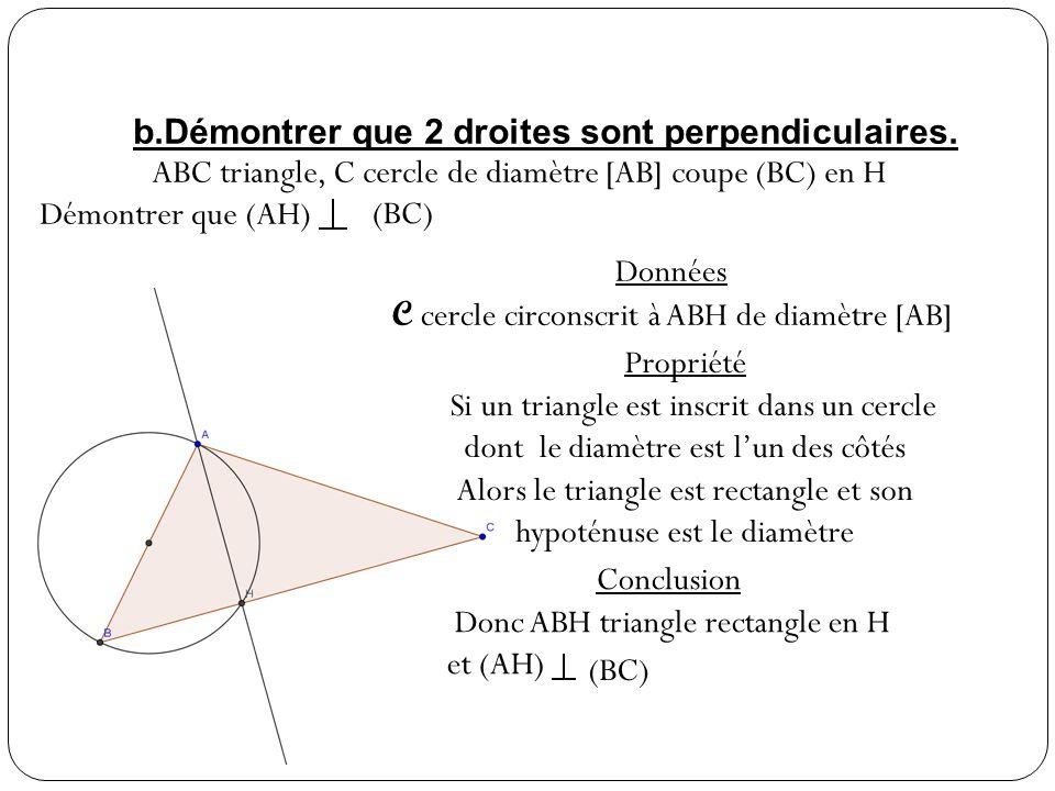 b.Démontrer que 2 droites sont perpendiculaires.