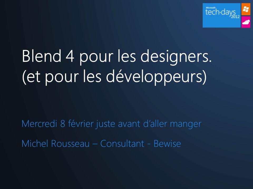 Mercredi 8 février juste avant daller manger Michel Rousseau – Consultant - Bewise Blend 4 pour les designers.