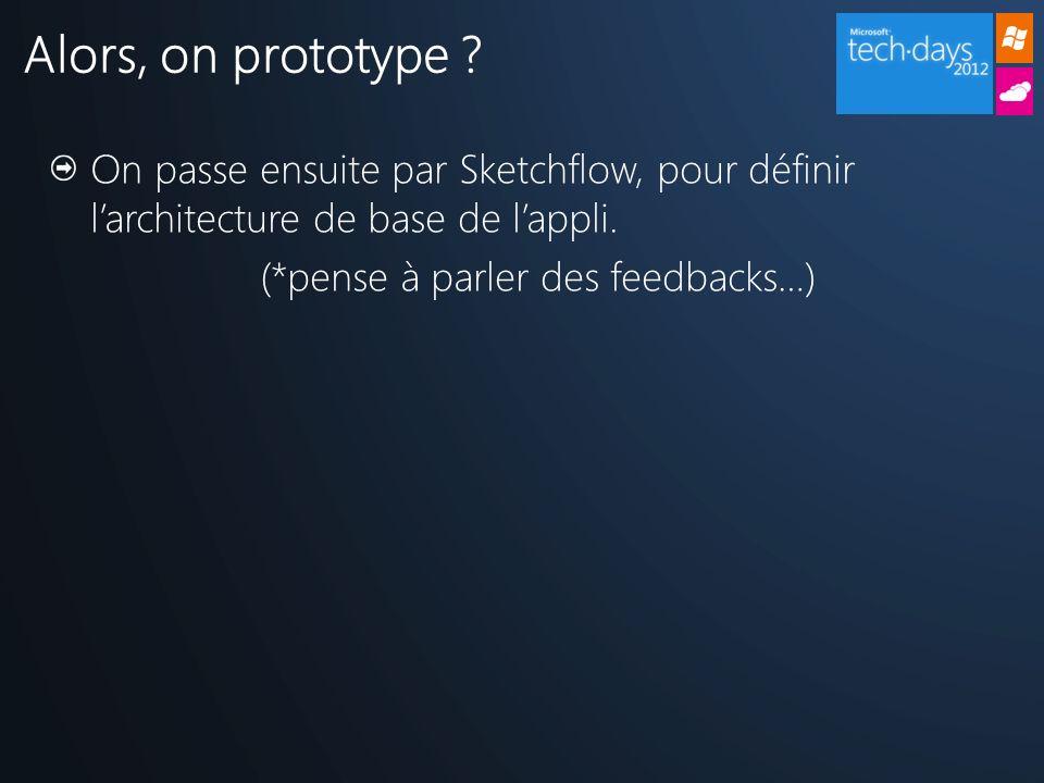 On passe ensuite par Sketchflow, pour définir larchitecture de base de lappli.