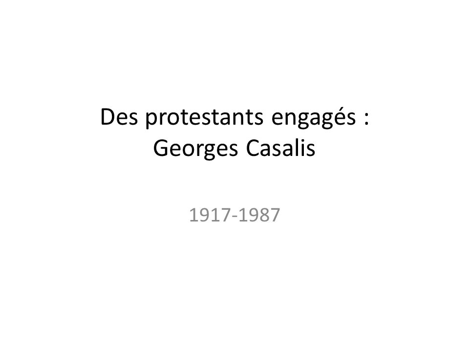 Des protestants engagés : Georges Casalis 1917-1987