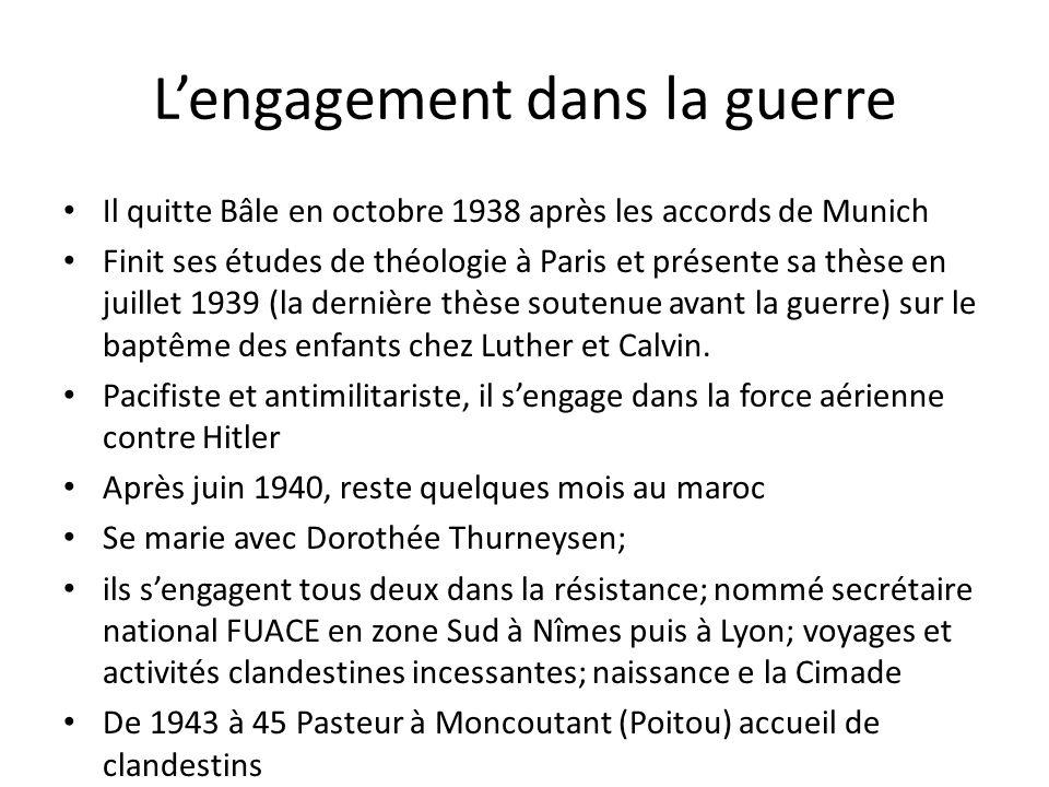 Lengagement dans la guerre Il quitte Bâle en octobre 1938 après les accords de Munich Finit ses études de théologie à Paris et présente sa thèse en ju