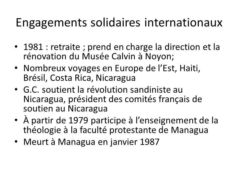 Engagements solidaires internationaux 1981 : retraite ; prend en charge la direction et la rénovation du Musée Calvin à Noyon; Nombreux voyages en Eur