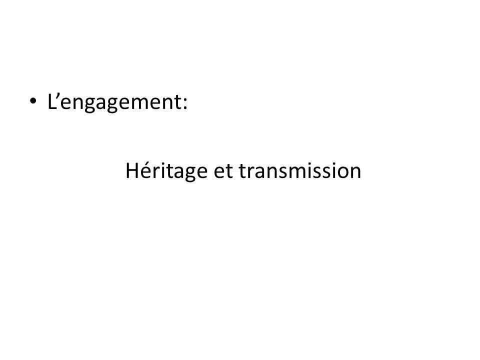 Lengagement: Héritage et transmission