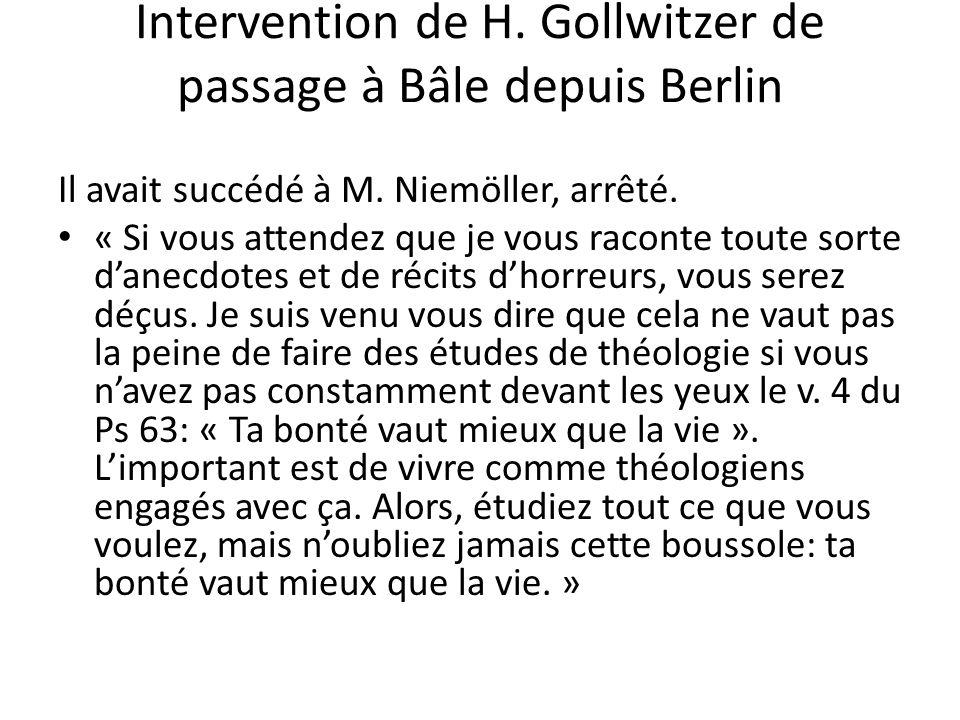 Intervention de H. Gollwitzer de passage à Bâle depuis Berlin Il avait succédé à M. Niemöller, arrêté. « Si vous attendez que je vous raconte toute so