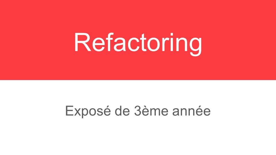 Exposé de 3ème année Refactoring