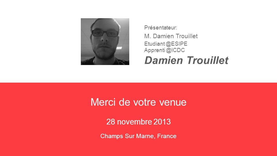 28 novembre 2013 Merci de votre venue Champs Sur Marne, France Présentateur: M.